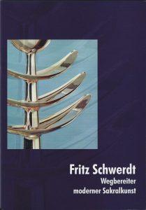Domkapitel Aachen: Fritz Schwerdt - Wegbereiter moderner Sakralkunst